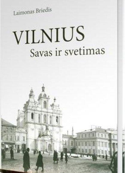 """Knyga """"Vilnius – savas ir svetimas"""""""