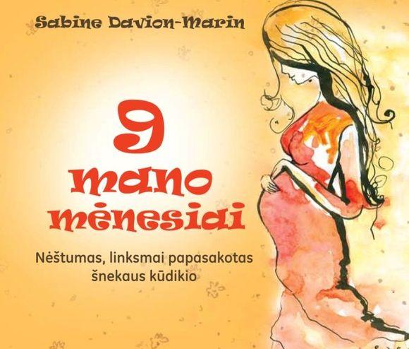 """Knyga """"9 mano mėnesiai: nėštumas, linksmai papasakotas šnekaus kūdikio"""""""