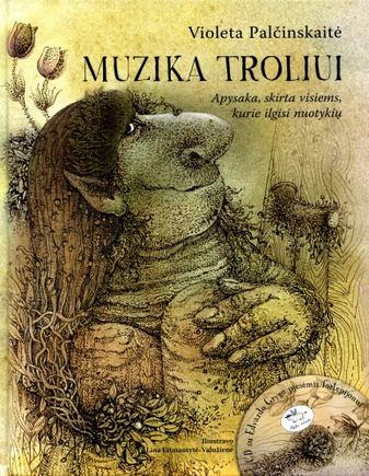 Knygos viraelis/Violeta Palčinskaitė. Muzika troliui