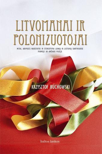 """K.Buchowski's """"Litwomani and Polonizers"""""""