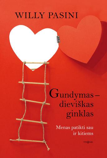 """Leidyklos """"Tyto alba"""" nuotr./Knygos """"Gundymas – dieviškas ginklas: menas patikti sau ir kitiems"""" viršelis"""