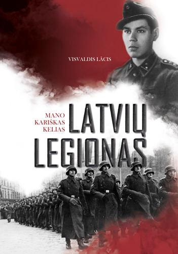 """Visvaldis Lācis """"Latvių legionas"""""""