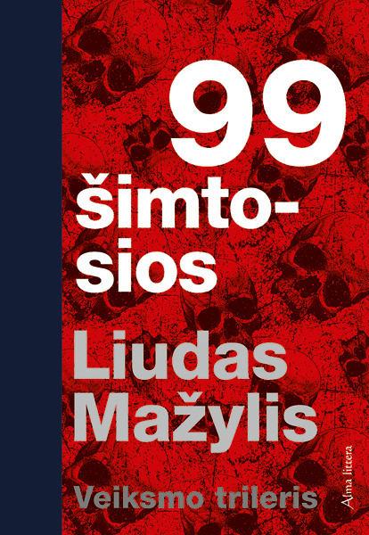 """Liudo Mažylio knyga """"99 šimtosios"""""""