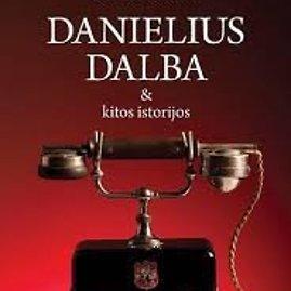 """Leidyklos nuotr./Kristina Sabaliauskaitė """"Danielius Dalba & kitos istorijos"""""""