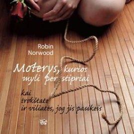 """Gamintojo nuotr./Robin Norwood knyga """"Moterys, kurios myli per stipriai"""""""