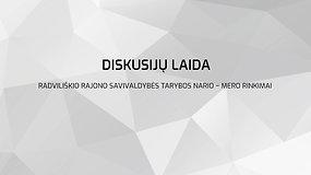 Radviliškio rajono savivaldybės tarybos nario – mero rinkimų diskusijų programų 1 laida