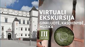 """Muziejų dienos proga – virtuali ekskursija po Valdovų rūmus: """"Ginkluotė, kasdienybė, muzika"""""""