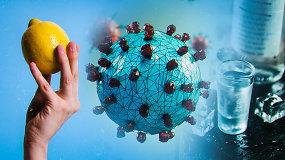 Faktai ir mitai apie savigydą nuo koronaviruso: kas nuo viruso neapsaugos, o tik pridarys žalos