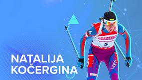 Susipažinkite su olimpiečiais. Natalija Kočergina: biatloną atrado būdama 25-erių