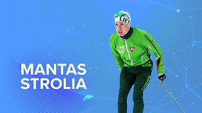 Susipažinkite su olimpiečiais. Mantas Strolia – slidininkas, treniravęs net britų kariškius