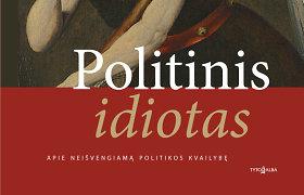 Profesoriaus Alvydo Jokubaičio knyga – apie politinį idiotizmą