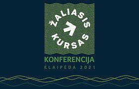 """""""Žaliasis kursas 2021"""": tarptautinė konferencija tvarumui ir """"Žaliojo susitarimo""""tikslų paieškai"""