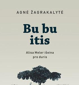 """""""Bu bu itis"""" – nauja Agnės Žagrakalytės poezijos knyga"""