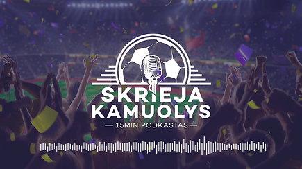 """""""Skrieja kamuolys"""": Europoje vilčių nepraradusios Lietuvos komandos ir logiškas """"Premier"""" lygos startas"""