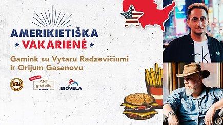 Amerikietiška vakarienė su Vytaru Radzevičiumi ir Orijumi Gasanovu