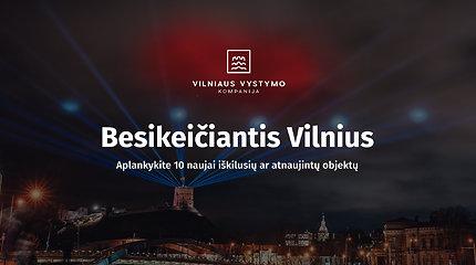 Besikeičiantis Vilnius: aplankykite 10 naujai iškilusių ar atnaujintų objektų