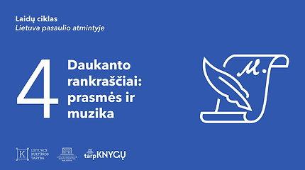 Lietuva pasaulio atmintyje: Simono Daukanto rankraščių prasmės ir muzika