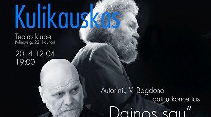 """Vlado Bagdono ir Andriaus Kulikausko bendras muzikinis projektas """"Dainos sau"""""""