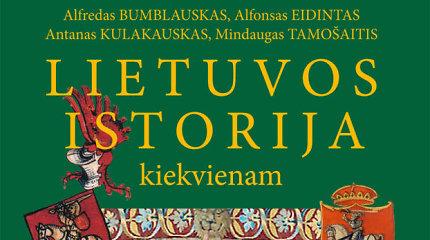 """Istorikai kviečia užkamšyti žinių spragas pasitelkus knygą """"Lietuvos istorija kiekvienam"""""""