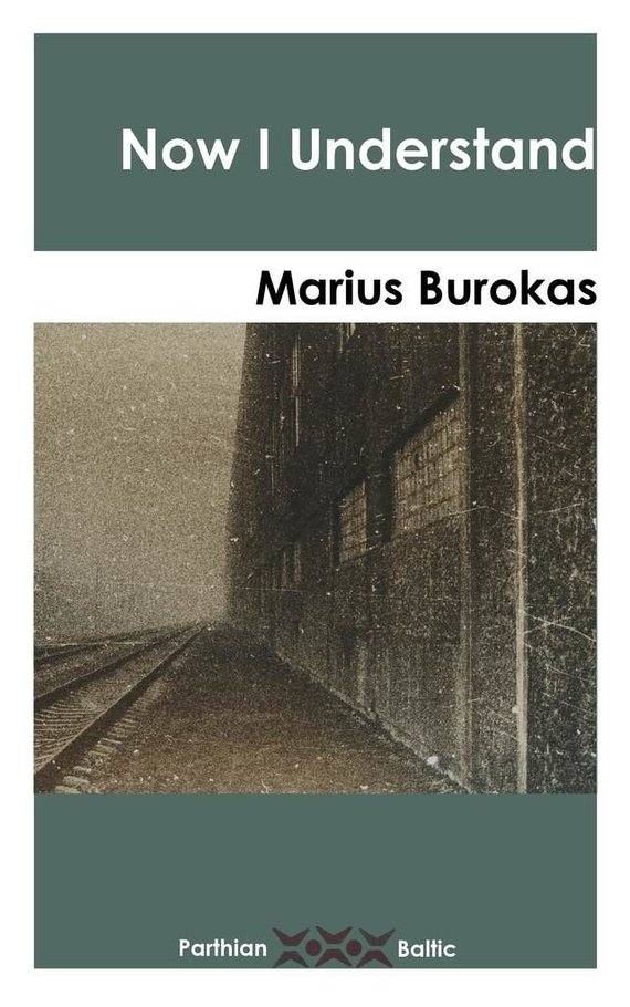 "Leidyklos nuotr./Marius Burokas ""Now I Understand"""