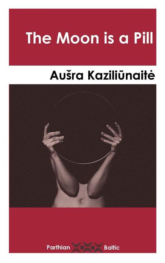 """Leidyklos nuotr./Aušra Kaziliūnaitė """"The Moons is a Pill"""""""