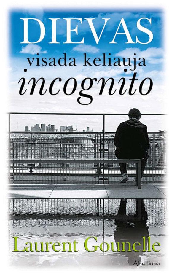 """Knygos viršelis/Knyga """"Dievas visada keliauja incognito"""""""