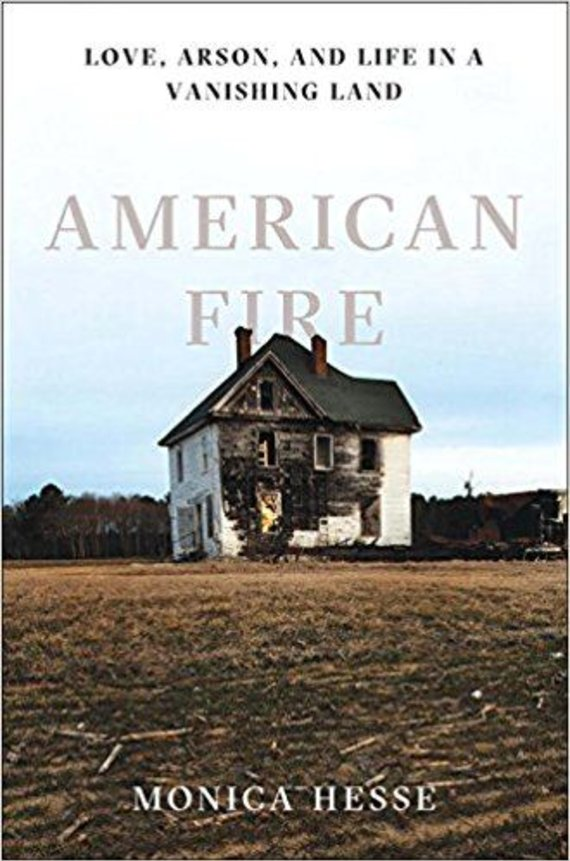 """Knygos viršelis/Knyga """"American Fire: Love, Arson, and Life in a Vanishing Land"""""""