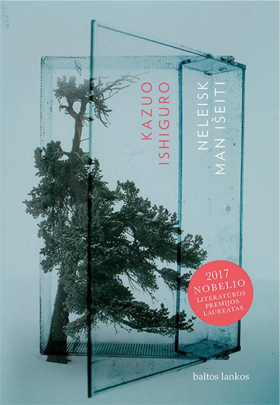 """Knygos viršelis/Kazuo Ishiguro """"Neleisk man išeiti"""""""