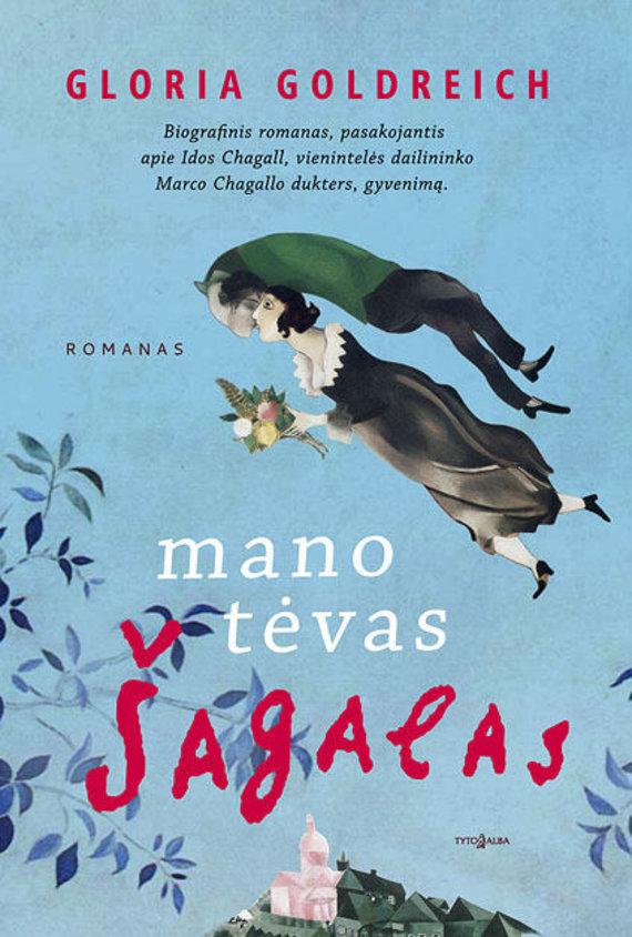 """Knygos viršelis/Knyga """"Mano tėvas Šagalas"""""""