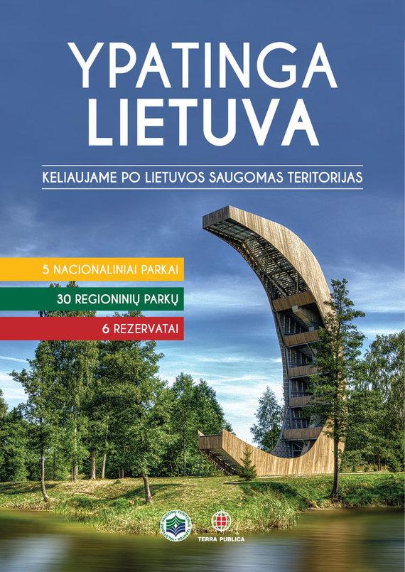 """VSTT iliustr./""""Ypatinga Lietuva. Keliaujame po Lietuvos saugomas teritorijas"""""""