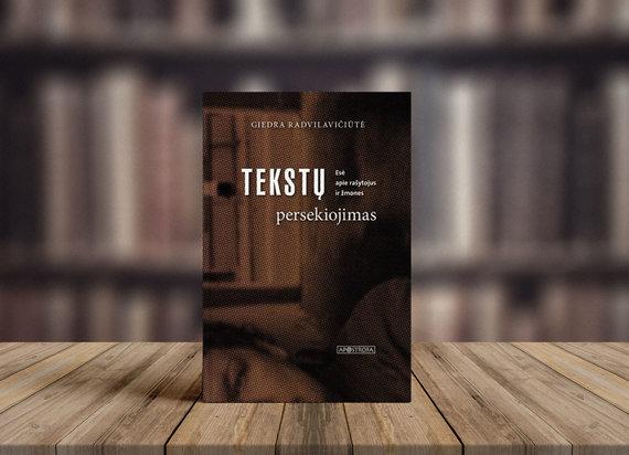 """Giedra Radvilavičiūtė """"Tekstų persekiojimas. Esė apie rašytojus ir žmones"""""""