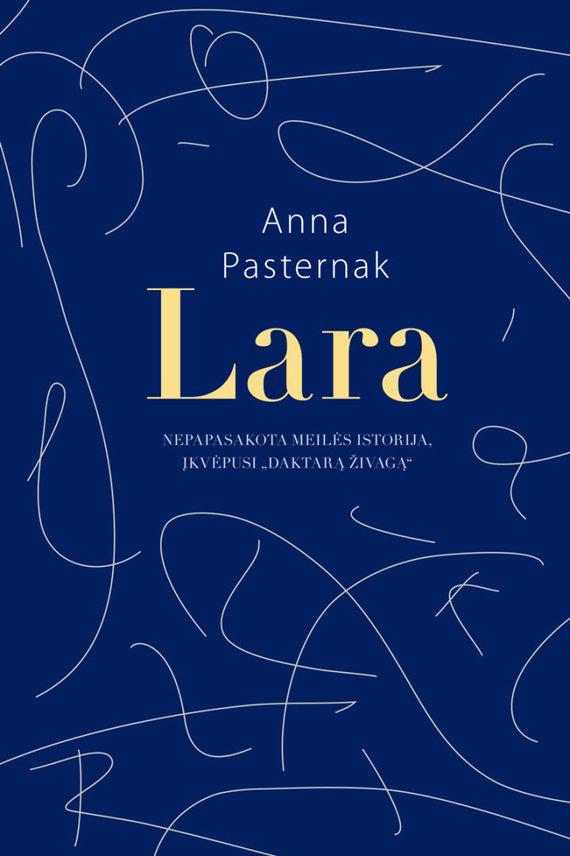 Knygos viršelis/Anna Pasternak – Lara