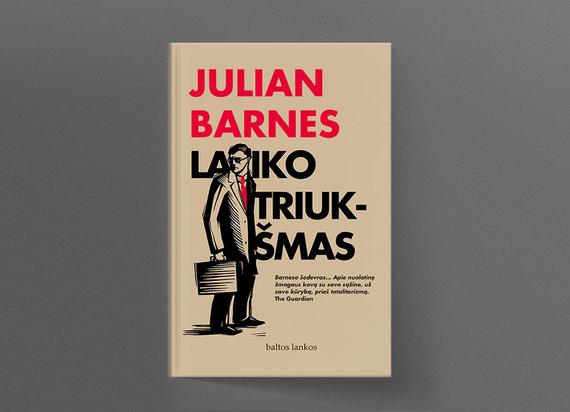 """15min nuotr./EN02-Julian Barnes """"Laiko triukšmas"""""""