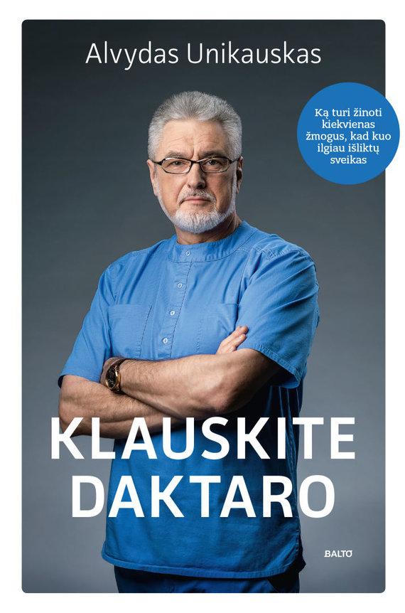 """BALTO nuotr./Knygos """"Klauskite daktaro"""" viršelis (knygą išleido BALTO leidybos namai)"""