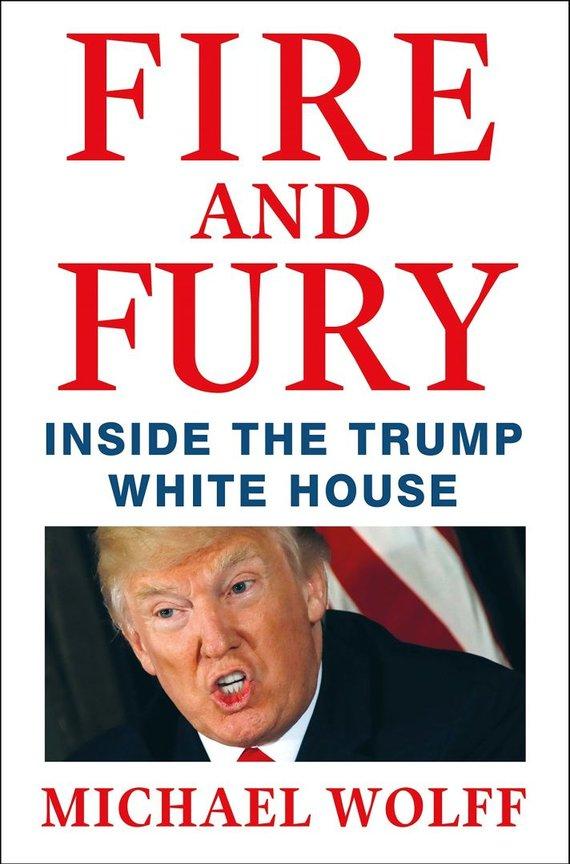 """Amazon.com nuotr./Knyga """"Ugnis ir įsiūtis: Trumpo Baltųjų rūmų viduje"""""""