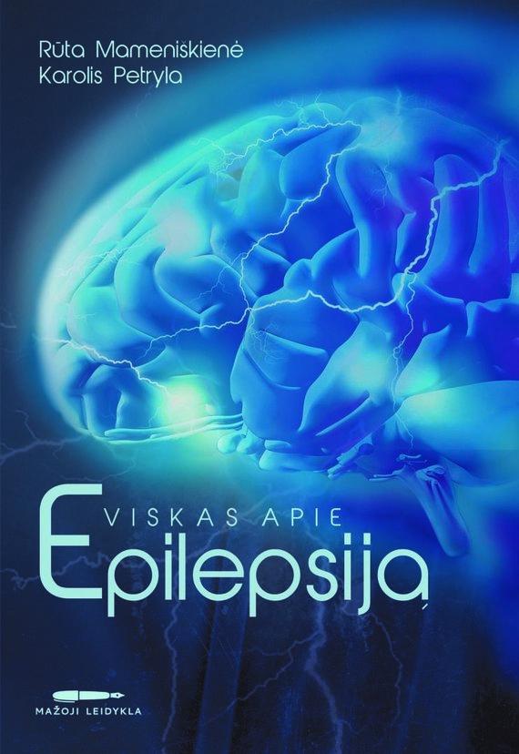 Mažoji leidykla nuotr./Viskas apie epilepsiją