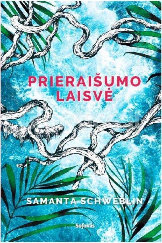 "Leidyklos nuotr./Samanta Schweblin ""Prieraišumo laisvė"" (vertė Laura Liubinavičiūtė)"