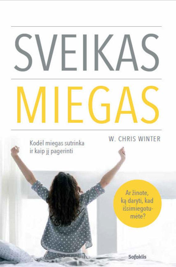 """Leidyklos """"Sofoklis"""" nuotr./W.Chrisas Winteris """"Sveikas miegas"""""""