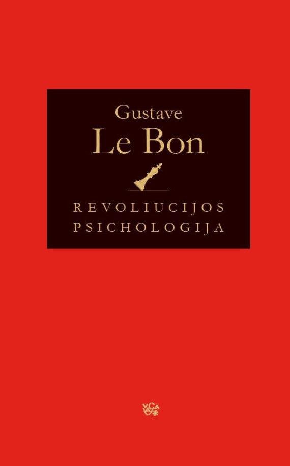 "Leidyklos ""VAGA"" nuotr./Gustave'o Le Bono ""Revoliucijos psichologija"""