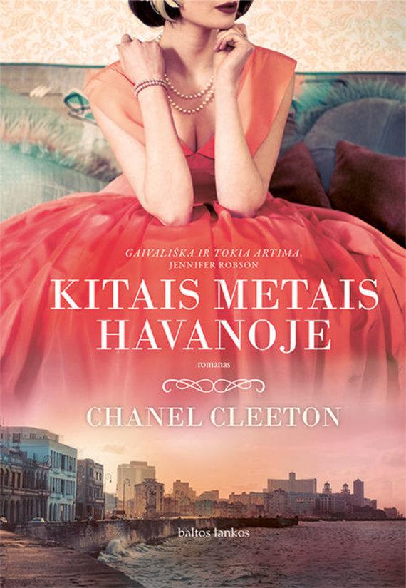"Leidyklos ""Baltos lankos"" nuotr./Chanel Cleeton ""Kitais metais Havanoje"""