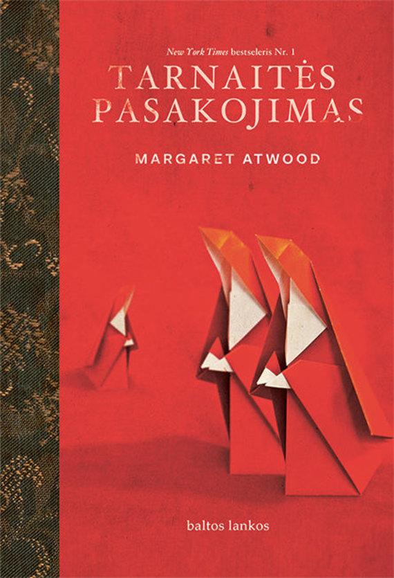 "Leidyklos ""Baltos lankos"" nuotr./Margaret Atwood ""Tarnaitės pasakojimas"""