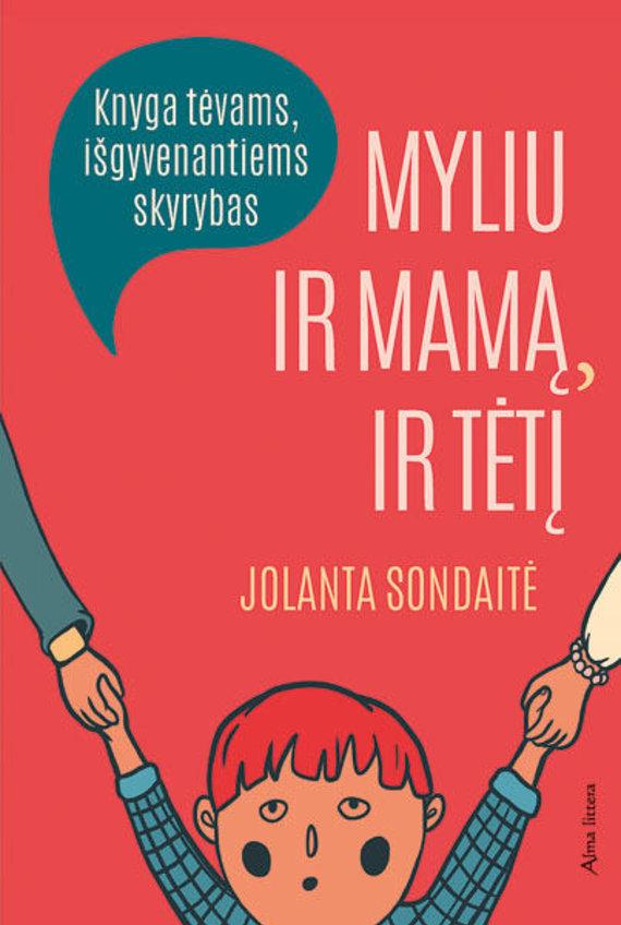 """Knygos viršelis/Jolanta Sondaitė """"Myliu ir mamą, ir tėtį"""""""