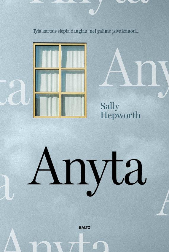 "Knygos viršelis/Sally Hepworth ""Anyta"""