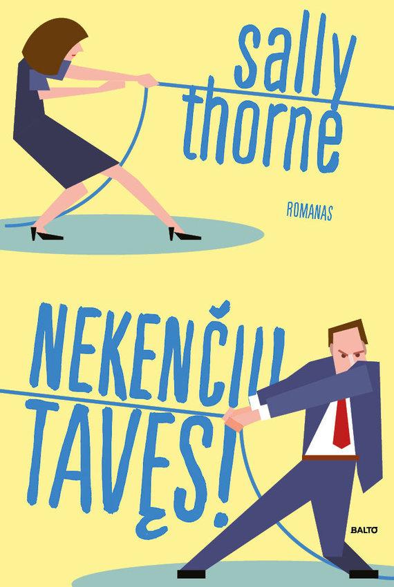 """Knygos viršelis/Sally Thorne """"Nekenčiu tavęs!"""""""