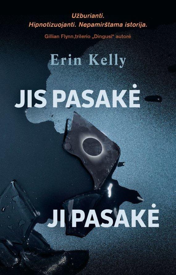 """Knygos viršelis/Erin Kelly trileris """"Jis pasakė. Ji pasakė"""""""