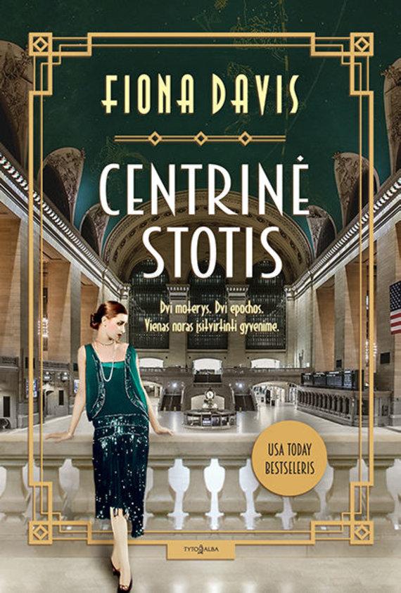 """Knygos viršelis/Fiona Davis """"Centrinė stotis"""""""