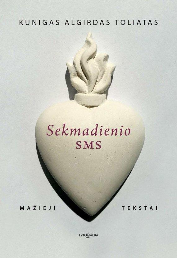 """Knygos viršelis/Algirdas Toliatas """"Sekmadienio SMS"""""""