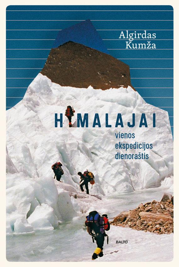 """Knygos viršelis/Algirdas Kumža """"Himalajai. Vienos ekspedicijos dienoraštis"""""""