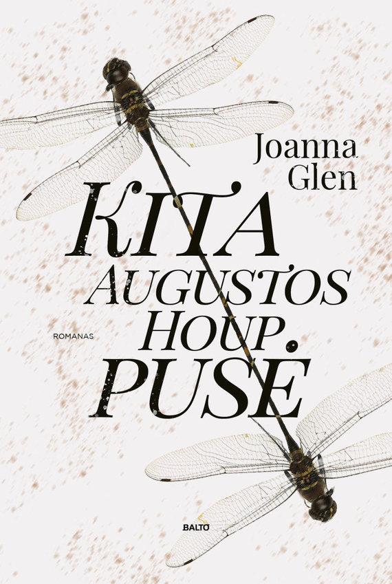 """Leidyklos BALTO nuotr./Joanna Glen """"Kita Augustos Houp pusė"""""""