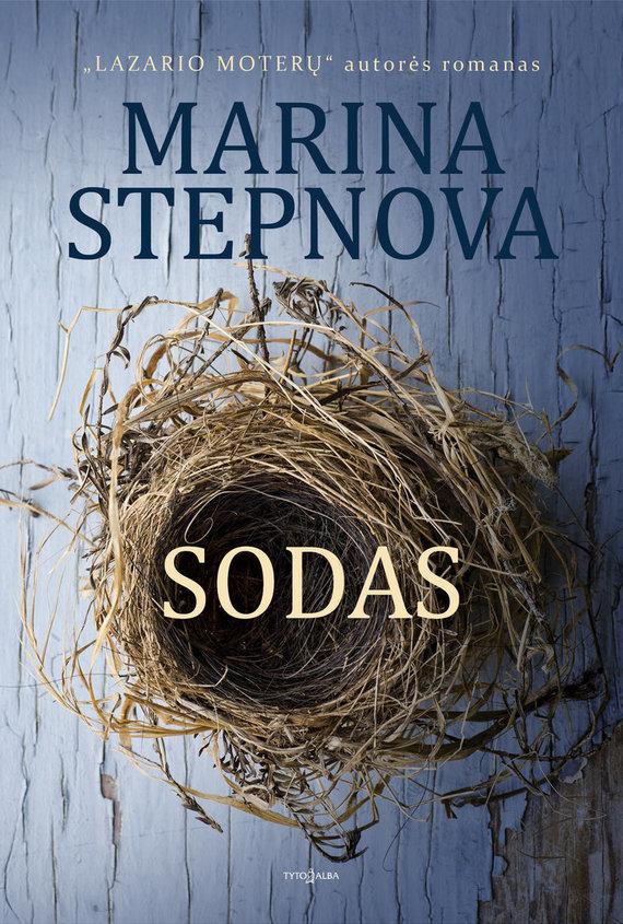 """Knygos viršelis/Marina Stepnova """"Sodas"""""""